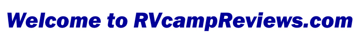 Welcome to RVcampReviews.com
